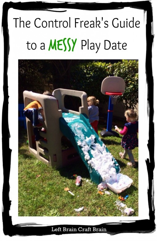 the control freak's guide to a messy play date left brain craft brain