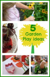5 garden play ideas left brain craft brain