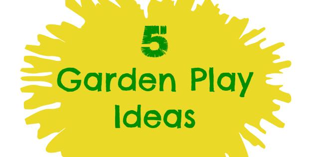 5 Garden Play Ideas & Love to Learn Linky #3