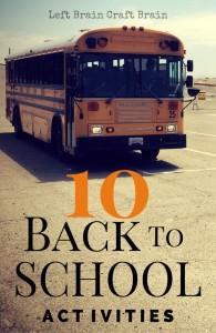 10 Back to School Activities Left Brain Craft Brain P