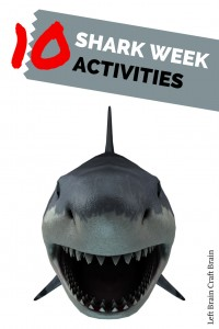 10 Shark Week Activities Left Brain Craft Brain