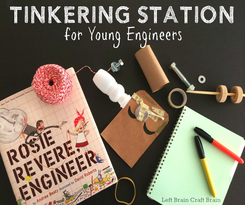 Tinkering Station for Young Engineers Left Brain Craft Brain Mom with a Lesson Plan FB3