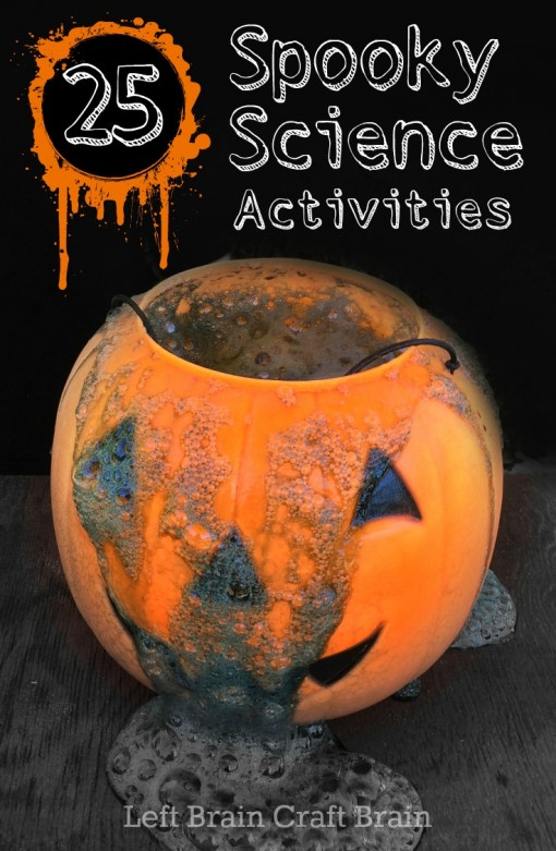 25 Spooky Science Experiments for Halloween Left Brain Craft Brain