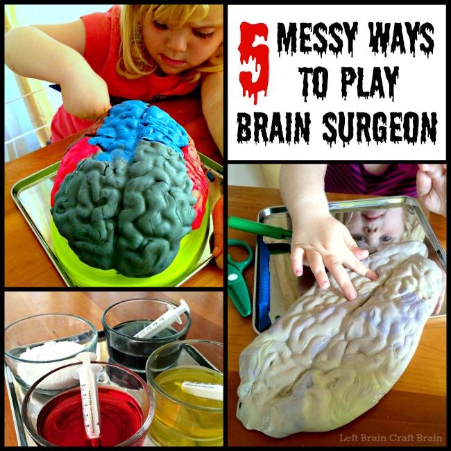 5 Messy Ways to Play Brain Surgeon Left Brain Craft Brain FB