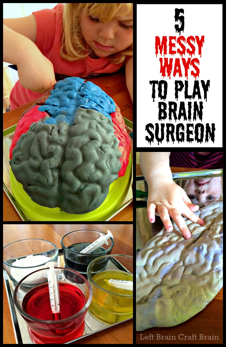 5 Messy Ways to Play Brain Surgeon Left Brain Craft Brain