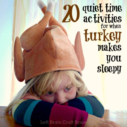 20 Quiet Time Activities for Thanksgiving Day Left Brain Craft Brain FB