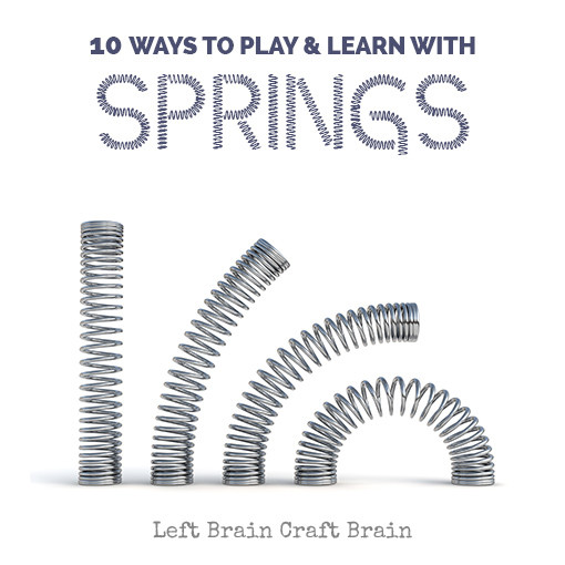 10 Ways to Play and Learn with Springs Left Brain Craft Brain FB