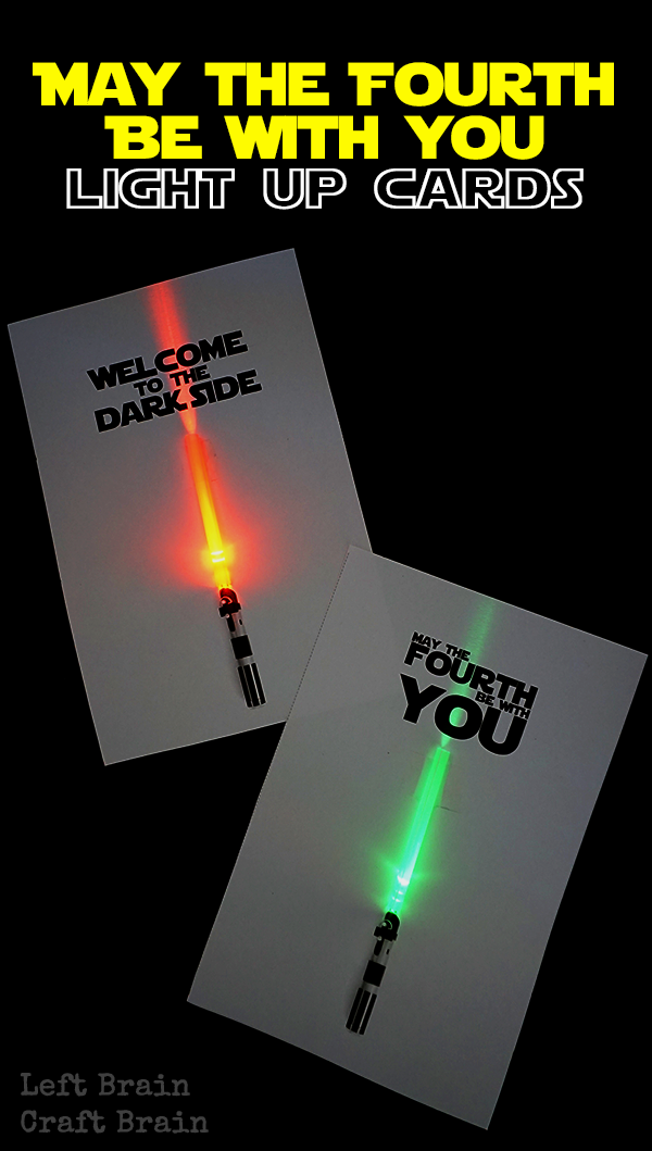 May the Fourth Be With You Light Up Cards Left Brain Craft Brain 4