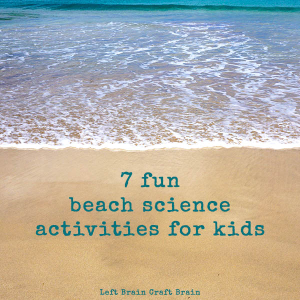 7 Fun Beach Science Activities for Kids LBCB