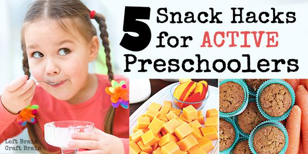 5-Easy-Snack-Hacks-For-Active-Preschoolers-Left-Brain-Craft-Brain-FB2