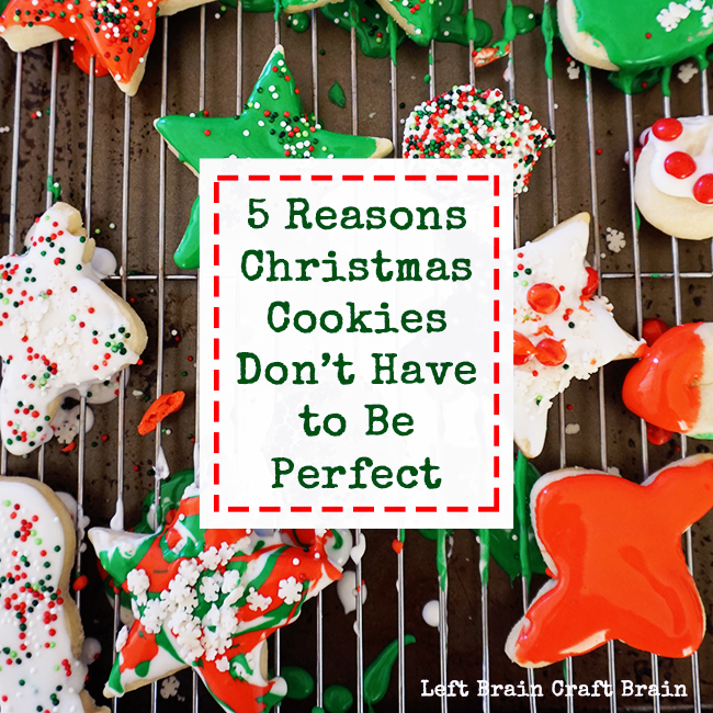5 Reasons Christmas Cookies Don't Have to Be Perfect FB