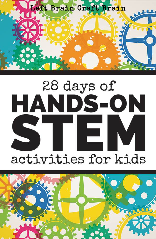 28 Days Of Hands On Stem Activities For Kids Left Brain Craft Brain