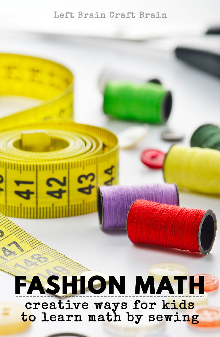 Fashion Math How Kids Can Learn Math By Sewing Left Brain Craft Brain