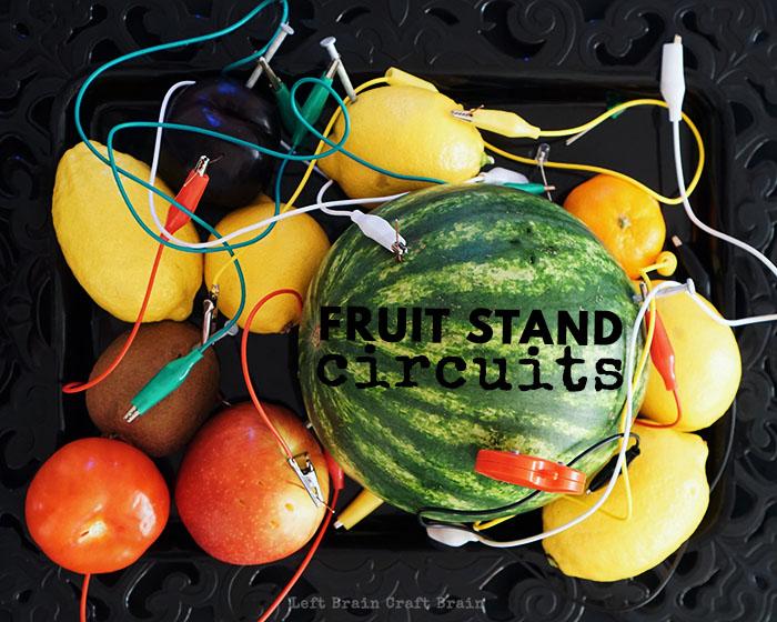 Fruit Stand Circuits Left Brain Craft Brain FB