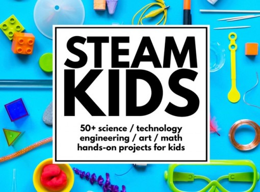 50+ STEAM Activities for Kids to Do Right Now!