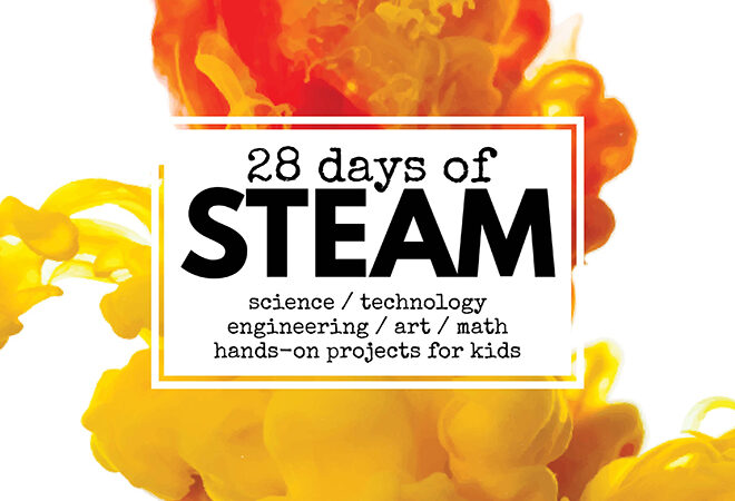 28 Days of STEAM Projects for Kids