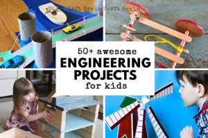 50+ Awesome Engineering Projects for Kids
