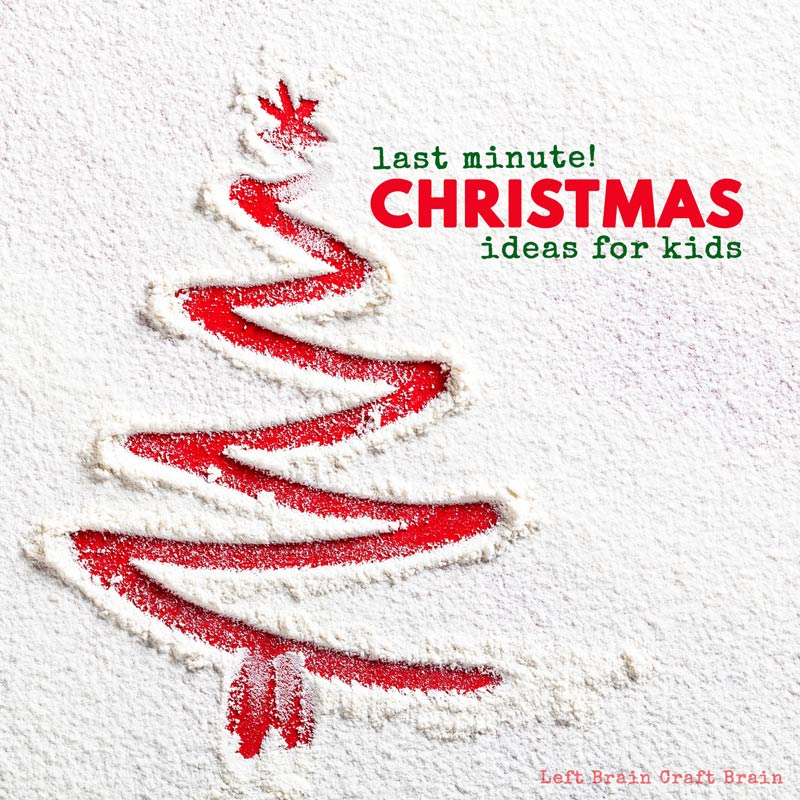 Festive And Fun Last Minute Christmas Ideas For Kids Left Brain