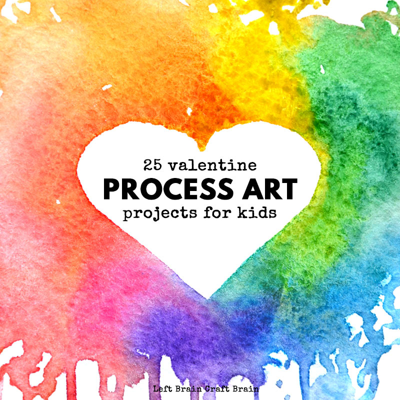 Valentine's Day Process Art Projects