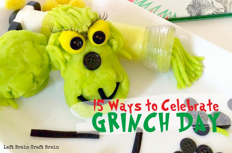 Grinch Day 15 Ways To Celebrate Left Brain Craft Brain