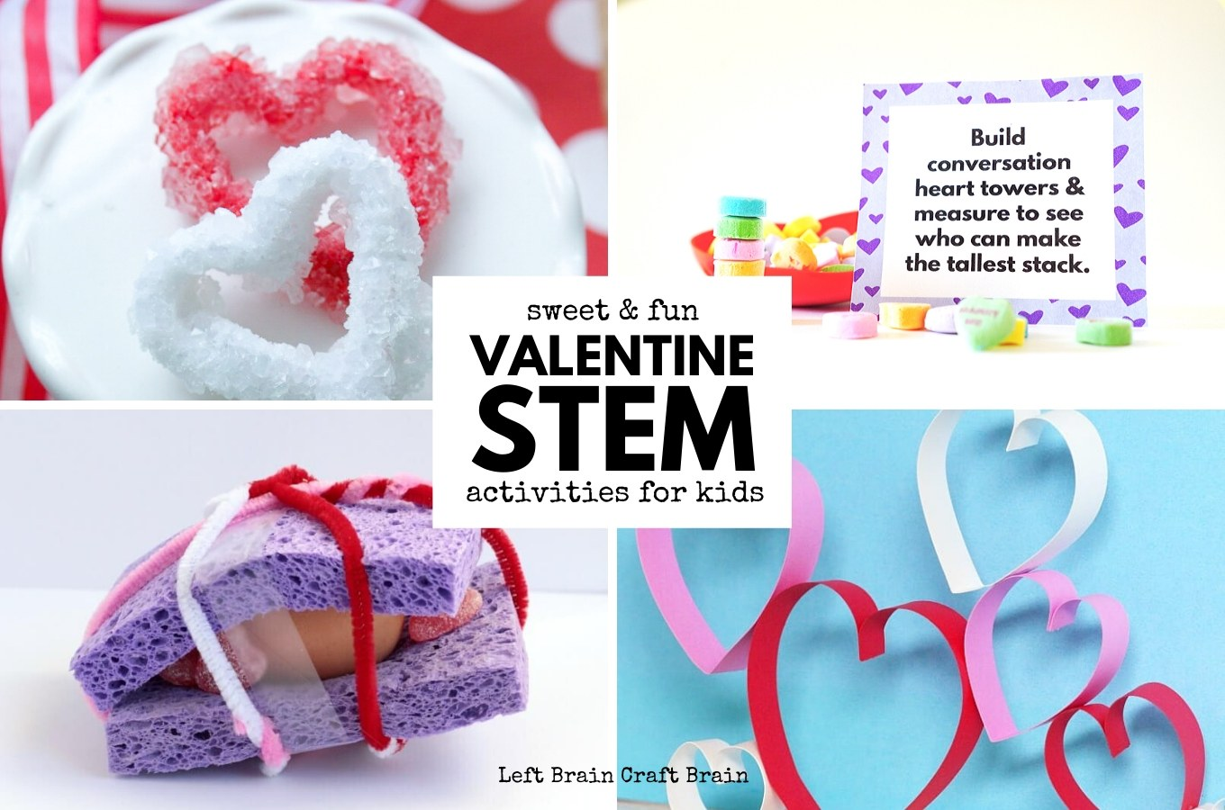 Valentine S Day Stem Activities And Stem Projects For Kids Left Brain Craft Brain