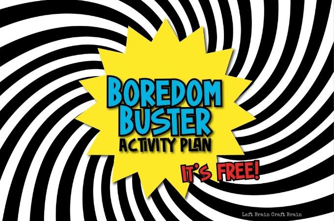 Boredom Buster Activity Plan